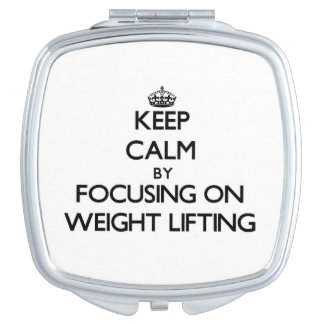 Keep Calm by focusing on Weight Lifting Makeup Mirrors