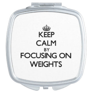 Keep Calm by focusing on Weights Compact Mirror