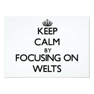 Keep Calm by focusing on Welts Announcement