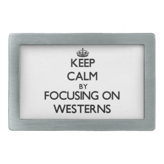 Keep Calm by focusing on Westerns Rectangular Belt Buckle