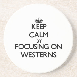 Keep Calm by focusing on Westerns Drink Coasters