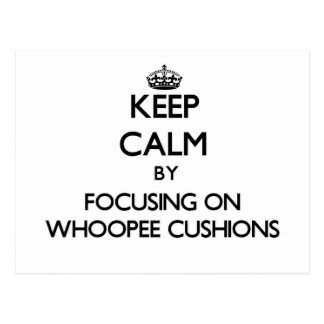 Keep Calm by focusing on Whoopee Cushions Postcard