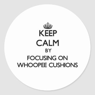 Keep Calm by focusing on Whoopee Cushions Sticker