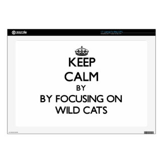 """Keep calm by focusing on Wild Cats Decals For 17"""" Laptops"""