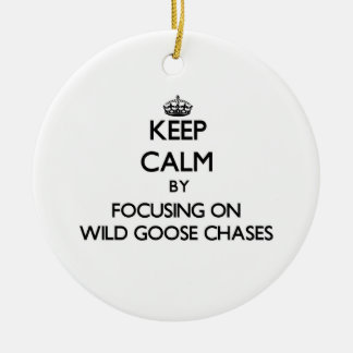Keep Calm by focusing on Wild Goose Chases Christmas Tree Ornaments