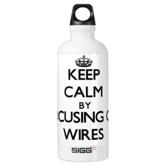 Keep Calm by focusing on Wires SIGG Traveler 0.6L Water Bottle