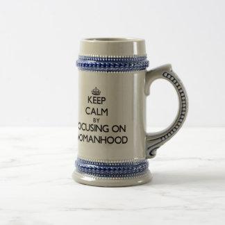 Keep Calm by focusing on Womanhood 18 Oz Beer Stein
