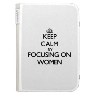 Keep Calm by focusing on Women Kindle Cases