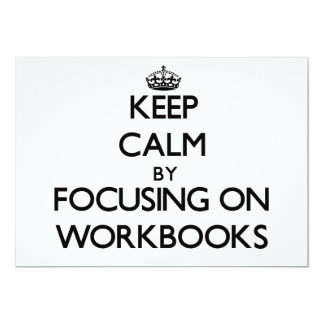 Keep Calm by focusing on Workbooks Personalized Invites