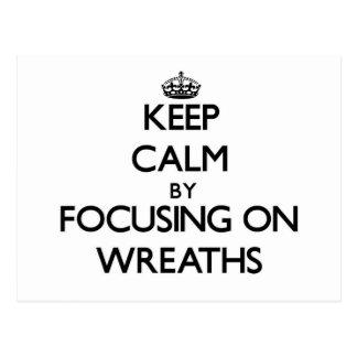 Keep Calm by focusing on Wreaths Post Card