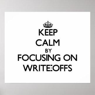 Keep Calm by focusing on Write-Offs Print