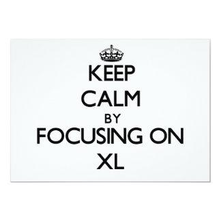 Keep Calm by focusing on Xl Invite