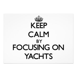 Keep Calm by focusing on Yachts Personalized Announcements