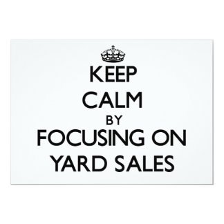 Keep Calm by focusing on Yard Sales 5x7 Paper Invitation Card