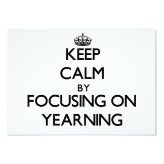 Keep Calm by focusing on Yearning Invitations