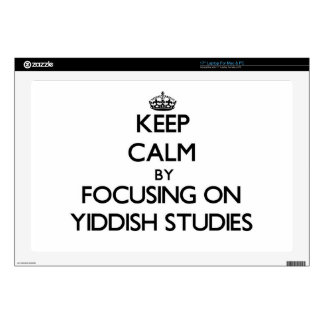 """Keep calm by focusing on Yiddish Studies Decals For 17"""" Laptops"""