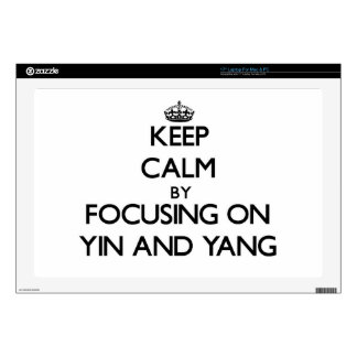 """Keep Calm by focusing on Yin and Yang 17"""" Laptop Skin"""