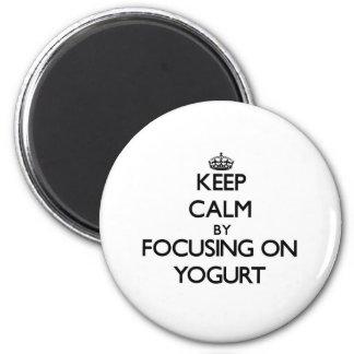 Keep Calm by focusing on Yogurt 2 Inch Round Magnet
