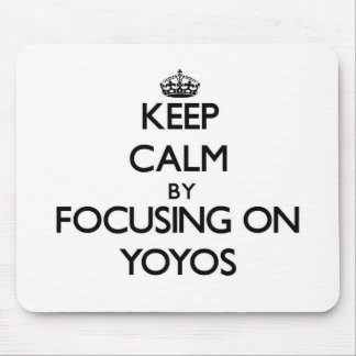 Keep Calm by focusing on Yoyos Mouse Pad