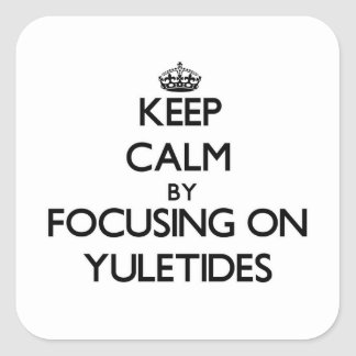 Keep Calm by focusing on Yuletides Stickers