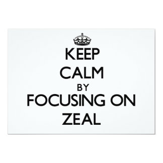 Keep Calm by focusing on Zeal Personalized Invites