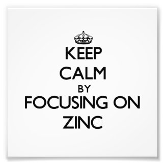 Keep Calm by focusing on Zinc Photographic Print