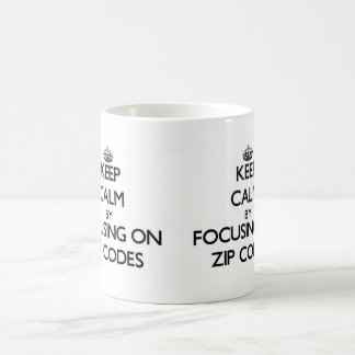 Keep Calm by focusing on Zip Codes Coffee Mug