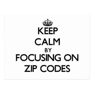 Keep Calm by focusing on Zip Codes Postcards