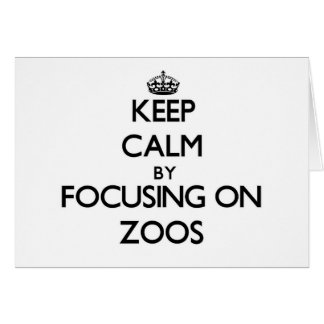 Keep Calm by focusing on Zoos Stationery Note Card