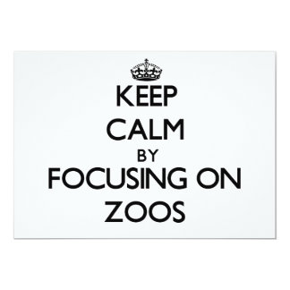 Keep Calm by focusing on Zoos 5x7 Paper Invitation Card