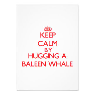 Keep calm by hugging a Baleen Whale Invites