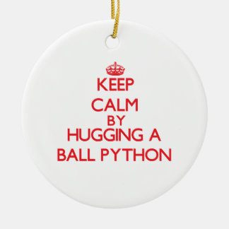 Keep calm by hugging a Ball Python Ornaments