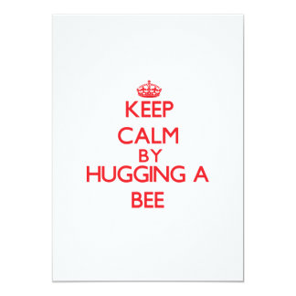 """Keep calm by hugging a Bee 5"""" X 7"""" Invitation Card"""