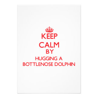 Keep calm by hugging a Bottlenose Dolphin Personalized Announcements
