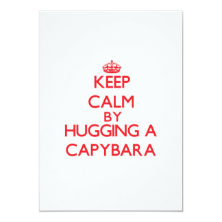 Keep calm by hugging a Capybara 5x7 Paper Invitation Card