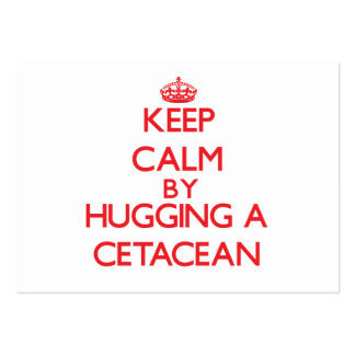 Keep calm by hugging a Cetacean Large Business Cards (Pack Of 100)