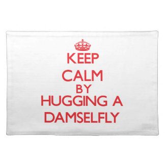 Keep calm by hugging a Damselfly Place Mats