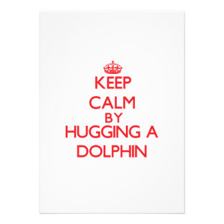Keep calm by hugging a Dolphin Card