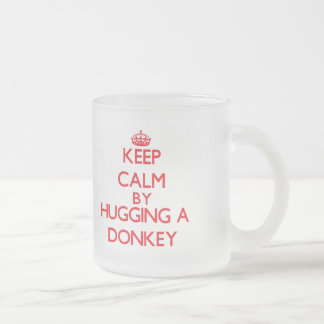 Keep calm by hugging a Donkey Frosted Glass Coffee Mug