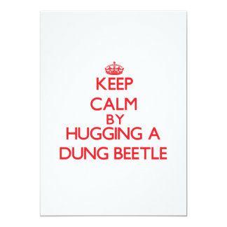 Keep calm by hugging a Dung Beetle 5x7 Paper Invitation Card