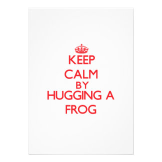 Keep calm by hugging a Frog Personalized Invite