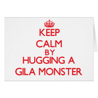 Keep calm by hugging a Gila Monster Greeting Card