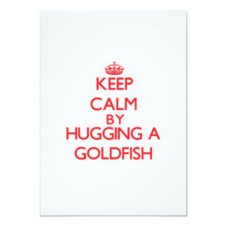 Keep calm by hugging a Goldfish 5x7 Paper Invitation Card