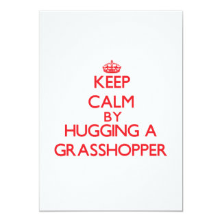 Keep calm by hugging a Grasshopper Card