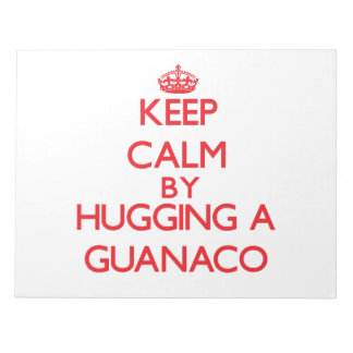 Keep calm by hugging a Guanaco Memo Note Pad