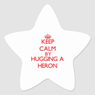 Keep calm by hugging a Heron Star Sticker
