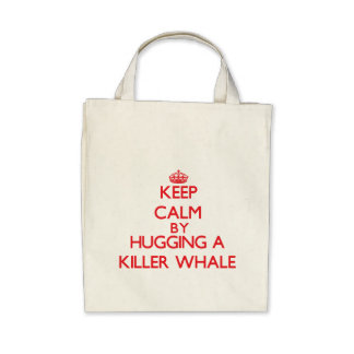 Keep calm by hugging a Killer Whale Canvas Bags