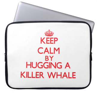 Keep calm by hugging a Killer Whale Computer Sleeve