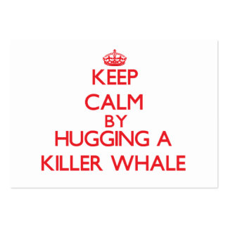 Keep calm by hugging a Killer Whale Large Business Cards (Pack Of 100)