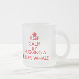 Keep calm by hugging a Killer Whale Coffee Mug
